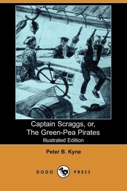 Captain Scraggs, or, the Green-Pea Pirates