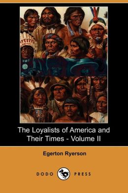 The Loyalists Of America And Their Times - Volume Ii