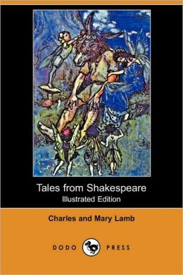 Tales From Shakespeare (Illustrated Edition)