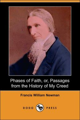 Phases of Faith, or, Passages from the History of My Creed
