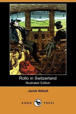 Rollo In Switzerland (Illustrated Edition)