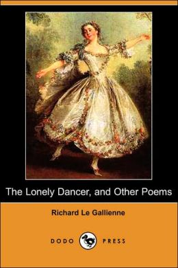 The Lonely Dancer, And Other Poems