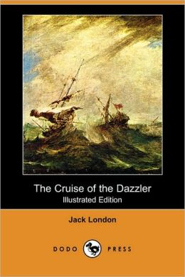The Cruise of the Dazzler (Illustrated Edition) (Dodo Press)