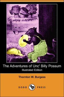 The Adventures of Unc' Billy Possum (Illustrated Edition) (Dodo Press)