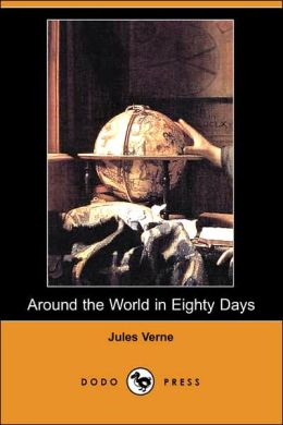 Around the World in Eighty Days (Dodo Press)