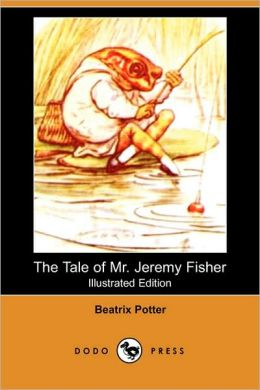 The Tale Of Mr. Jeremy Fisher (Illustrated Edition)
