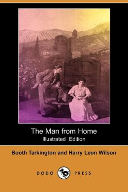 The Man From Home (Illustrated Edition)