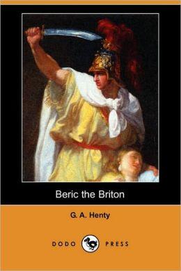 Beric the Briton (Dodo Press)