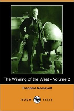 The Winning of the West - Volume 2