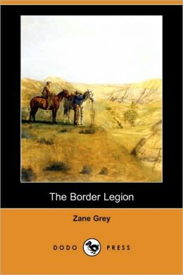 The Border Legion (Dodo Press)