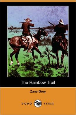 The Rainbow Trail (Dodo Press)