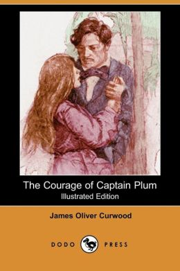 The Courage Of Captain Plum (Illustrated Edition)