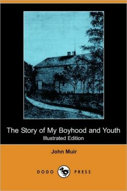 The Story of My Boyhood and Youth (Illustrated Edition)