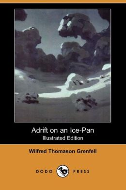 Adrift on an Ice-Pan (Illustrated Edition) (Dodo Press)