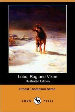 Lobo, Rag and Vixen (Illustrated Edition)