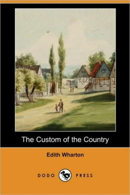 The Custom of the Country (Dodo Press)