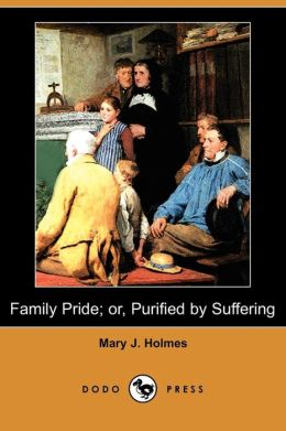 Family Pride; Or, Purified By Suffering