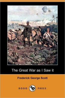 The Great War as I Saw It (Dodo Press)