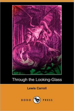 Through The Looking-Glass (Dodo Press)