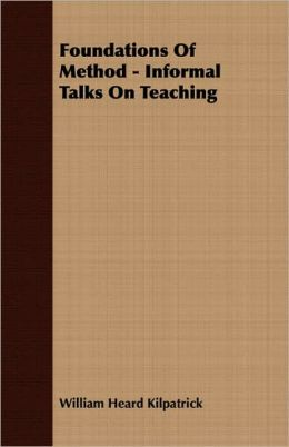 Foundations Of Method - Informal Talks On Teaching