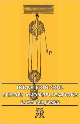 Induction Coil - Theory And Applications
