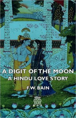 Digit of the Moon a Hindu Love Story