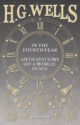 In The Fourth Year - Anticipations Of A World Peace