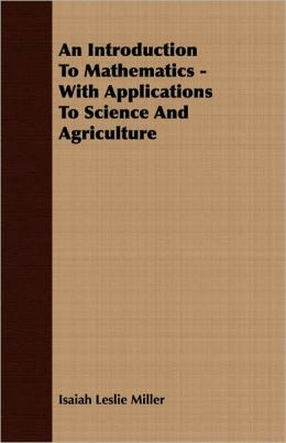 An Introduction To Mathematics - With Applications To Science And Agriculture