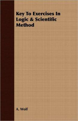 Key To Exercises In Logic & Scientific Method