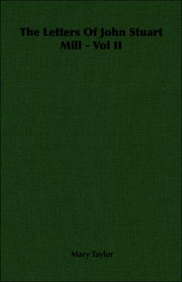 Letters of John Stuart Mill -