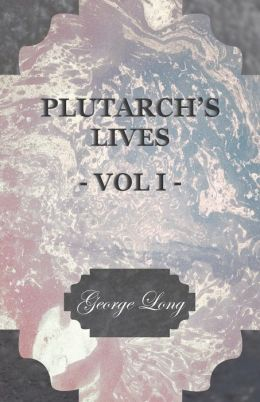 Plutarch's Lives - Vol I