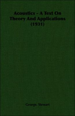 Acoustics - a Text on Theory and Applications (1931)