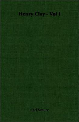 Henry Clay - Vol I