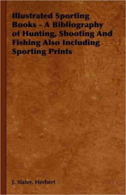 Illustrated Sporting Books - a Bibliogra