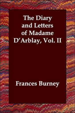 Diary and Letters of Madame DArblay Vol