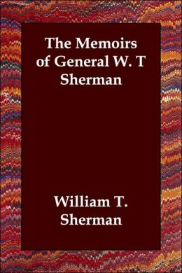 The Memoirs of General W. T. Sherman