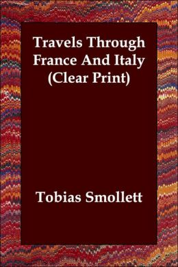 Travels Through France And Italy (Clear Print)