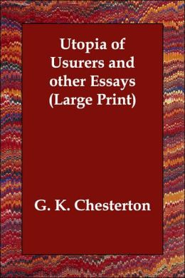 Utopia of Usurers and Other Essays (Large Print)