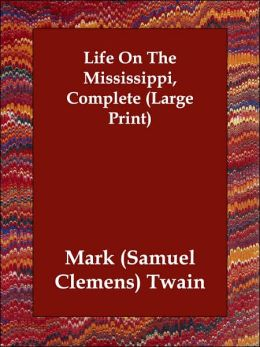 Life On The Mississippi, Complete (Large Print)