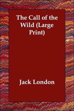 The Call Of The Wild (Large Print)