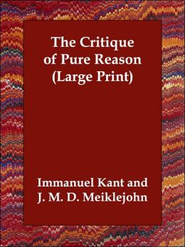 The Critique Of Pure Reason (Large Print)