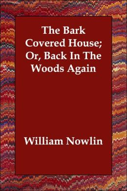 The Bark Covered House; or, Back in the