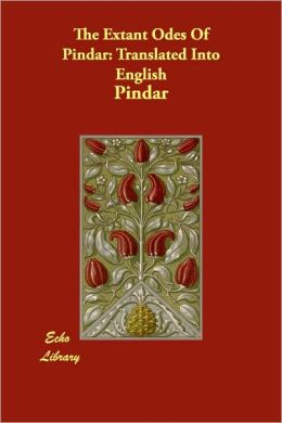 The Extant Odes of Pindar: Translated Into English