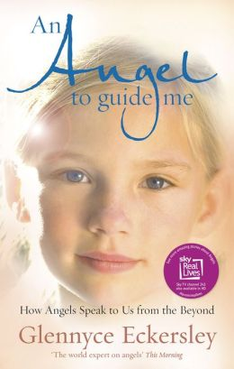An Angel to Guide Me: How Angels Speak to Us from the Beyond