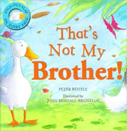 That's Not My Brother!