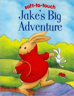 Jake's Big Adventure (Soft-to-Touch Series)