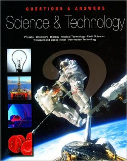 Questions and Answers: Science and Technology