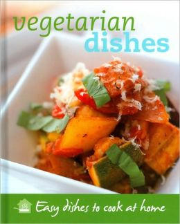 Vegetarian Dishes: Easy Dishes to Cook at Home