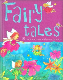 Fairy Tales: 10 Fairy Stories and Rhymes to Share