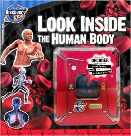 Look Inside the Human Body (Discovery Kids Series)
